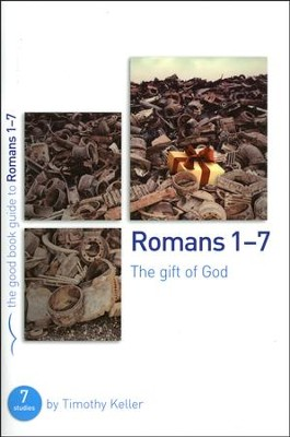 Romans 1-7: The Gift of God, Good Book Guides Bible Studies  -     By: Tim Keller