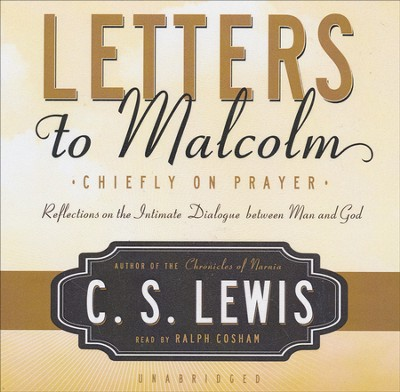 Letters to Malcolm: Chiefly on Prayer, Audiobook on CD  -     By: C.S. Lewis