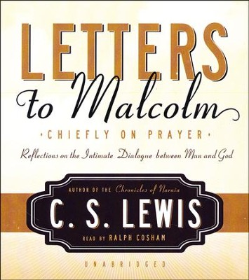 Letters to Malcolm - unabridged audiobook on CD  -     Narrated By: Ralph Cosham     By: C.S. Lewis