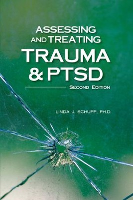 Assessing and Treating Trauma and PTSD: Assessing and Treating Trauma and PTSD - eBook  -     By: Linda J. Schupp