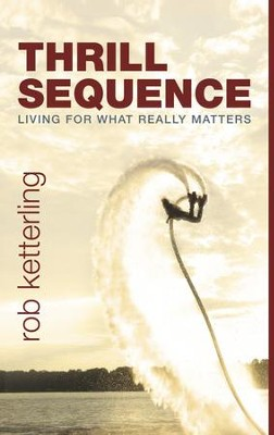 Thrill Sequence: Choose to Live a Daring Faith - eBook  -     By: Rob Ketterling