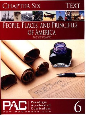 The People, Places and Principles of America; Chapter Six Text  -