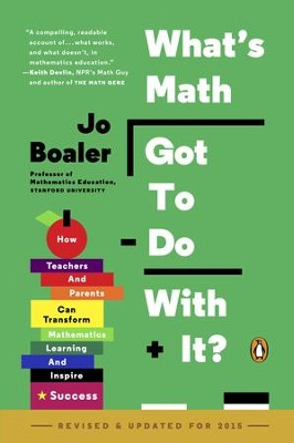 What's Math Got to Do with It?: How Teachers and Parents Can Transform Mathematics Learning and Inspire Success - eBook  -     By: Jo Boaler