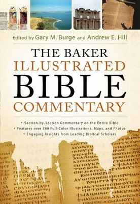 The Baker Illustrated Bible Commentary - eBook  -     By: Gary M. Burge, Andrew E. Hill