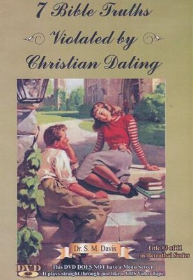 7 Bible Truths Violated by Christian Dating DVD   -     By: Dr. S.M. Davis