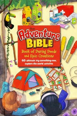 The Adventure Bible Book of Daring Deeds and Epic Creations  -