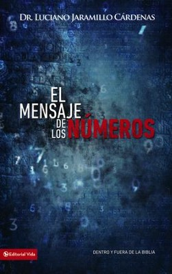 El Mensaje de los Números  (The Message of the Numbers)  -     By: Zondervan