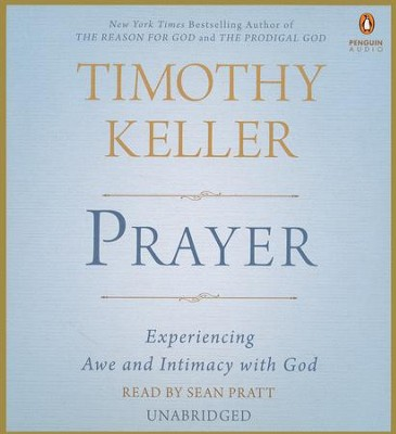 Prayer: The Essential Guide Unabridged CD/Audio Unabridged CD/Audio   -     By: Timothy Keller