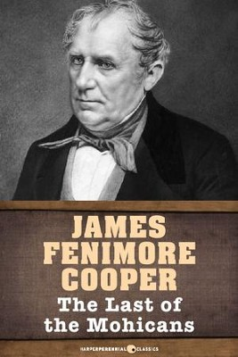 The Last of the Mohicans: Leatherstocking Tales - eBook  -     By: James Fenimore Cooper