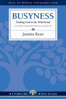 Busyness: Finding God in the Whirlwind - eBook  -     By: Juanita Ryan
