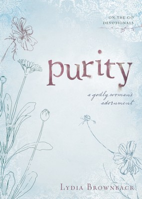 Purity: A Godly Woman's Adornment - eBook  -     By: Lydia Brownback