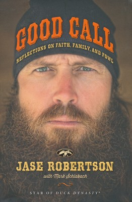 Good Call: Reflections on Faith, Family, and Fowl   -     By: Jase Robertson