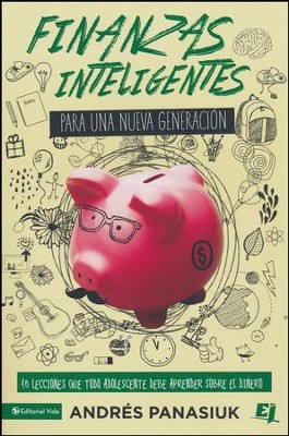 Finanzas Inteligentes para una Nueva Generación  (Smart Finances for a New generation)  -     By: Zondervan