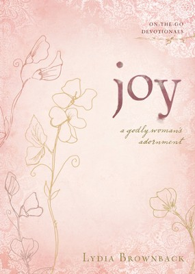 Joy: A Godly Woman's Adornment - eBook  -     By: Lydia Brownback