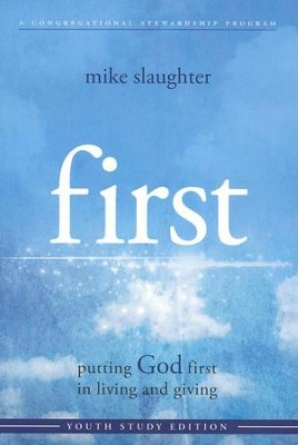 first: putting God first in living and giving - Youth Study  -     By: Mike Slaughter
