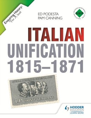 Enquiring History: Italian Unification 1815-1871 / Digital original - eBook  -     By: Ed Podesta, Pam Canning