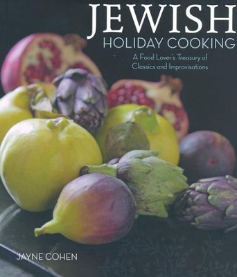 Jewish Holiday Cooking: A Food Lover's Treasury of Classics and Improvisations  -     By: Jayne Cohen