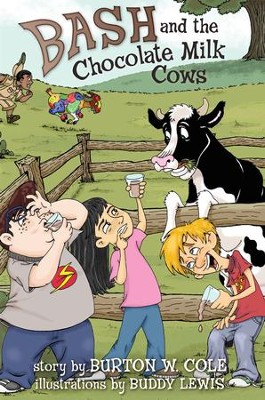 Bash and the Chocolate Milk Cows - eBook  -     By: Burton Cole, Buddy Lewis