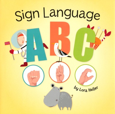 Sign Language ABC  -     By: Lora Heller