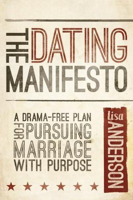 The Dating Manifesto: A Drama-Free Plan for Pursuing Marriage with Purpose - eBook  -     By: Lisa Anderson