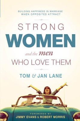 Strong Women and the Men Who Love Them: Building Happiness In Marriage When Opposites Attract - eBook  -     By: Tom Lane, Jan Lane