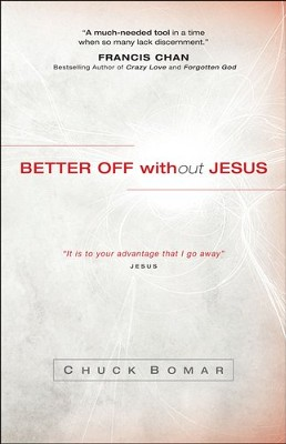 Better Off Without Jesus  -     By: Chuck Bomar