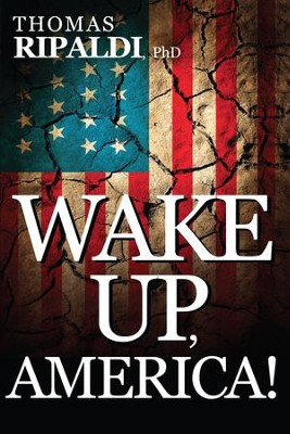 Wake Up, America! - eBook  -     By: Thomas Ripaldi