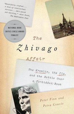 The Zhivago Affair: The Kremlin, the CIA, and the Battle Over a Forbidden Book - eBook  -     By: Peter Finn, Petra Couvee