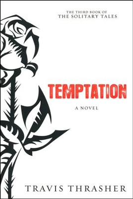 Temptation, Solitary Tales Series #3   -     By: Travis Thrasher