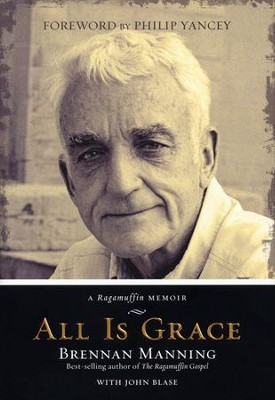 All Is Grace: A Ragamuffin Memoir  - Slightly Imperfect  -