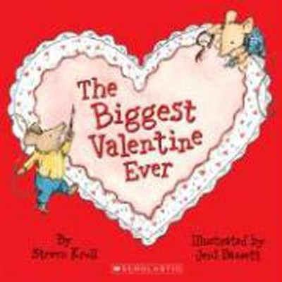The Biggest Valentine Ever  -     By: Steven Kroll     Illustrated By: Jeni Bassett