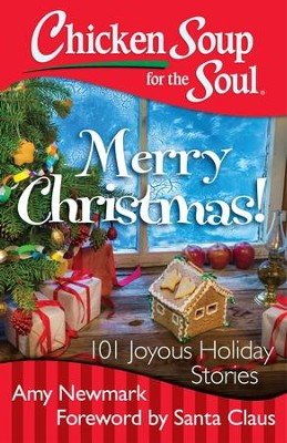 Chicken Soup for the Soul: Merry Christmas!: 101 Joyous Holiday Stories - eBook  -     By: Amy Newmark