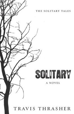 Solitary, Solitary Tales Series #1   -     By: Travis Thrasher