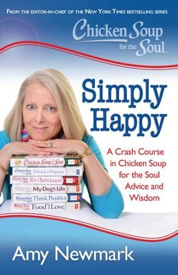 Chicken Soup for the Soul: Maverick with a Mission: What a Recovering Cynic Learned from Creating 100 Chicken Soup for the Soul Books - eBook  -     By: Amy Newmark