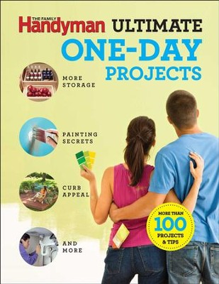 Family Handyman Ultimate 1-Day Projects - eBook  -     By: Editors of Family Handyman