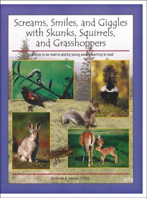 Screams, Smiles and Giggles with Skunks, Squirrels,     -     By: Ronald E. Johnson Ph.D.