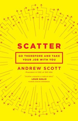 Scatter: Go Therefore, and Keep Your Day Job - eBook  -     By: Andrew Scott