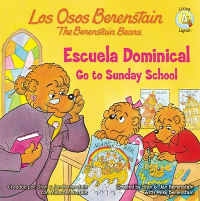 Los Osos Berenstain van a la escuela dominical, Go to Sunday School  -     By: Stan Berestain, Jan Berestain, Mike Berestain