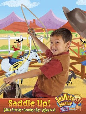SonWest Roundup: Saddle Up! Bible Stories - Ages 6 to 8 / Grades 1 & 2  -