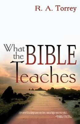 What the Bible Teaches (6 IN 1 ANTHOLOGY) - eBook  -     By: R.A. Torrey