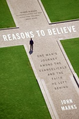 Reasons to Believe - eBook  -     By: John Marks