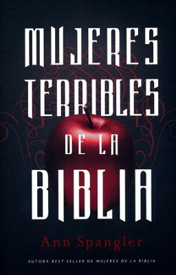 Mujeres Terribles de la Biblia  (Wicked Women of the Bible)  -     By: Ann Spangler