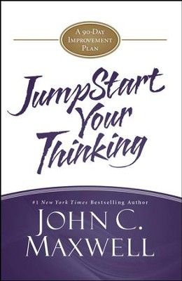 JumpStart Your Thinking: A 90-Day Improvement Plan - eBook  -     By: John C. Maxwell