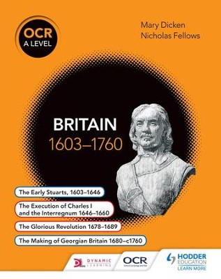 OCR A Level History: Britain 1603-1760 / Digital original - eBook  -     By: Nicholas Fellows, Mary Dicken