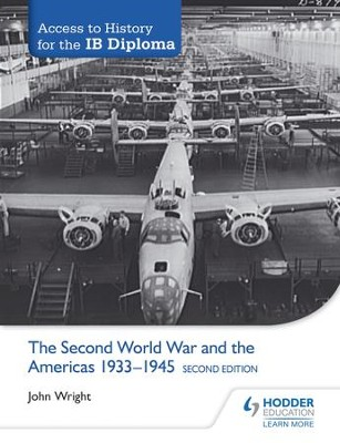 Access to History for the IB Diploma: The Second World War and the Americas 1933-1945 Second Edition / Digital original - eBook  -     By: John Wright
