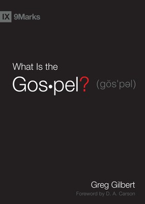 What Is the Gospel? - eBook  -     By: Greg Gilbert