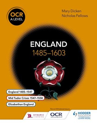 OCR A Level History: England 1485-1603 / Digital original - eBook  -     By: Nicholas Fellows, Mary Dicken