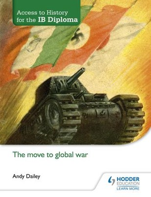 Access to History for the IB Diploma: The move to global war / Digital original - eBook  -     By: Andy Dailey