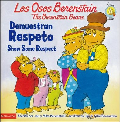 Los Osos Berenstain Demuestran Respeto, Bilingüe  (The Berenstain Bears Show Some Respect, Bilingual)  -     By: Jan Berenstain, Mike Berenstain