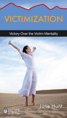 Victimization: Victory Over the Victim Mentality - eBook  -     By: June Hunt